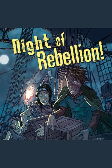 Night of Rebellion! - Nickolas Flux and the Boston Tea Party - cover