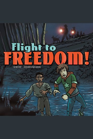 Flight to Freedom! - Nickolas Flux and the Underground Railroad - cover