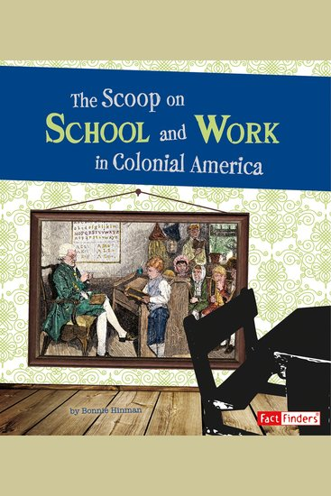 The Scoop on School and Work in Colonial America - cover