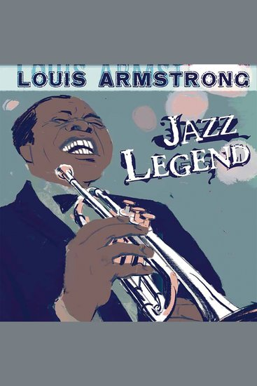 Louis Armstrong - Jazz Legend - cover