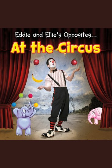 Eddie and Ellie's Opposites at the Circus - cover
