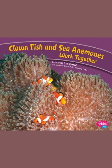 Clown Fish and Sea Anemones Work Together - cover