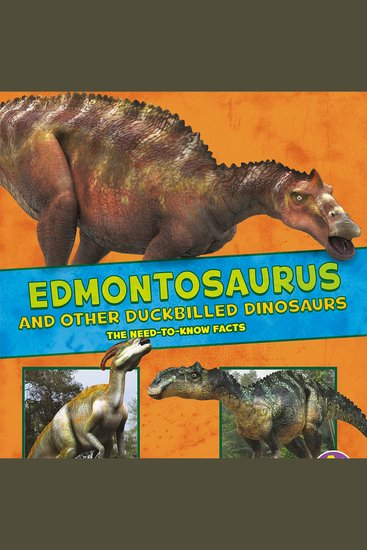 Edmontosaurus and Other Duckbilled Dinosaurs - The Need-to-Know Facts - cover