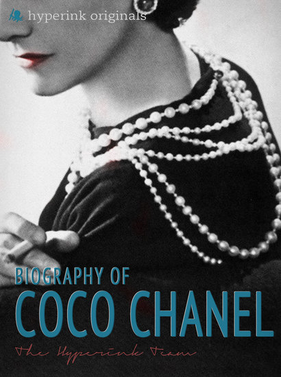 Coco Chanel: Biography of the World's Most Elegant Woman - Learn about the life and adventures of Coco Chanel - cover
