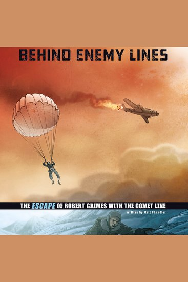 Behind Enemy Lines - The Escape of Robert Grimes with the Comet Line - cover