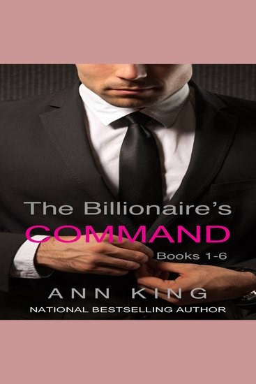 Billionaire's Command The: Boxed Set Volumes 1-6 (The Submissive Series) - cover
