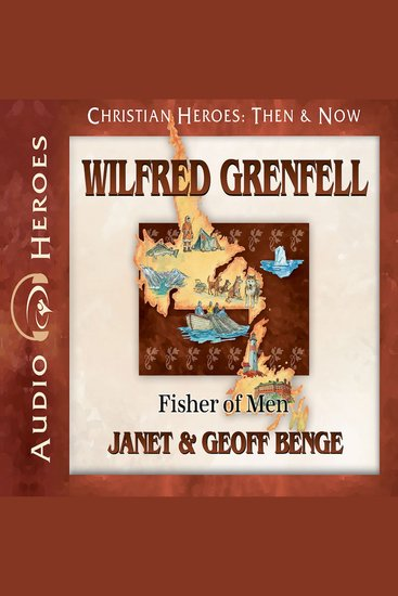 Wilfred Grenfell - Fisher of Men - cover