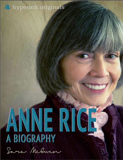 Anne Rice: A Biography - cover
