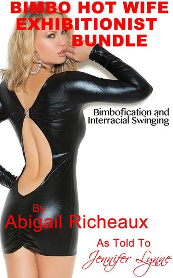 Bimbo Hot Wife Exhibitionist Bundle: Bimbofication and Interracial Swinging - Bimbo Hot Wife Exhibitionism #4 - cover