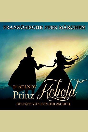 Französische Feen Märchen: Der Prinz Kobold - cover