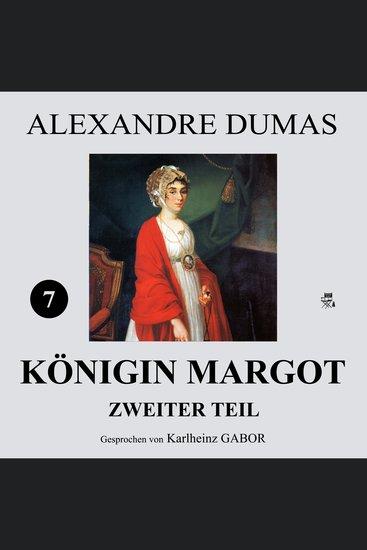 Königin Margot - Zweiter Teil (7 von 8) - cover