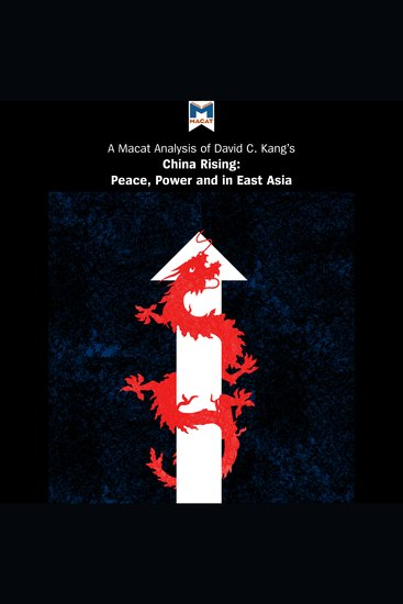 Macat Analysis of David C Kang's China Rising A: Peace Power and Order in East Asia - cover
