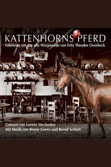 Kattenhorns Pferd - Fabeleien um das alte Worpswede von Fritz Theodor Overbeck - cover