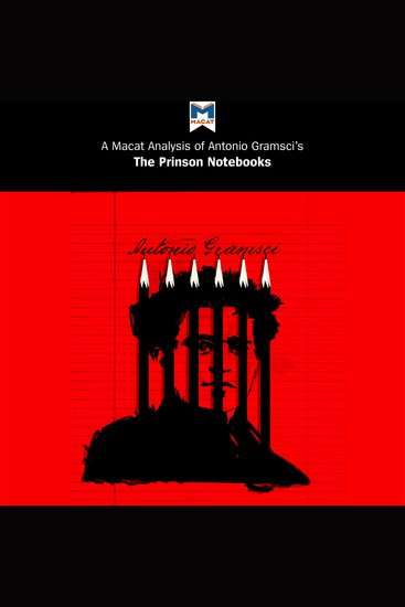 A Macat Analysis of Antonio Gramsci's Prison Notebooks - cover