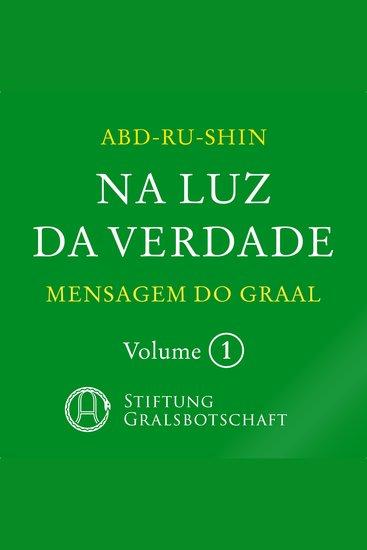 Na Luz da Verdade - Mensagem do Graal - Volume 1 - cover