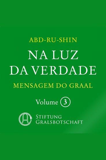 Na Luz da Verdade - Mensagem do Graal - Volume 3 - cover