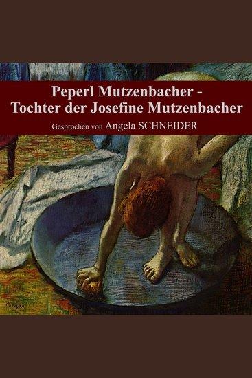 Peperl Mutzenbacher - Tochter der Josefine Mutzenbacher - cover