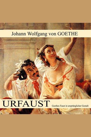 Urfaust - Goethes Faust in ursprünglicher Gestalt - cover