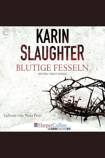 Blutige Fesseln - Ein Will Trent-Roman (Ungekürzt) - cover