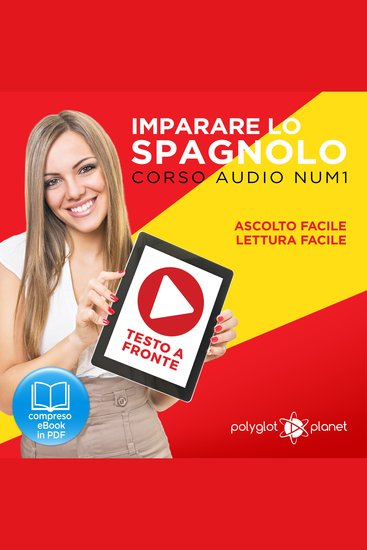 Imparare lo Spagnolo - Lettura Facile - Ascolto Facile - Testo a Fronte: Spagnolo Corso Audio Num 1 [Learn Spanish - Easy Reading - Easy Listening] - cover