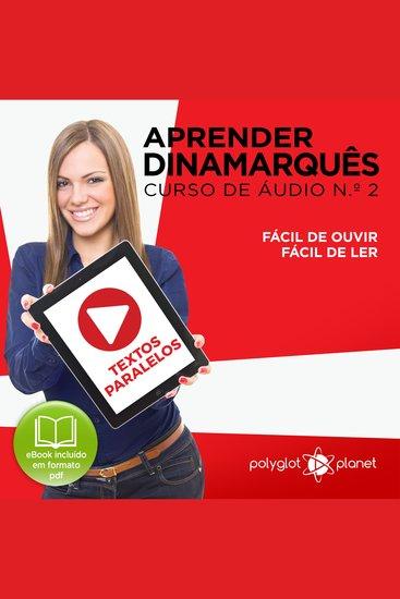 Aprender Dinamarquês - Textos Paralelos - Fácil de ouvir - Fácil de ler CURSO DE ÁUDIO DE DINAMARQUÊS No 2 - Aprender Dinamarquês - Aprenda com Áudio - cover