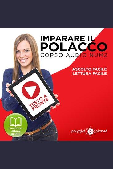 Imparare il Polacco - Lettura Facile - Ascolto Facile - Testo a Fronte: Polacco Corso Audio Num 2 [Learn Polish - Easy Reading - Easy Listening] - cover