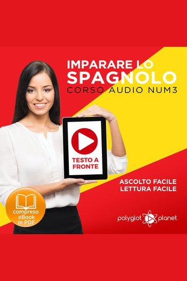 Imparare lo Spagnolo - Lettura Facile - Ascolto Facile - Testo a Fronte: Spagnolo Corso Audio Num 3 [Learn Spanish - Easy Reading - Easy Listening] - cover