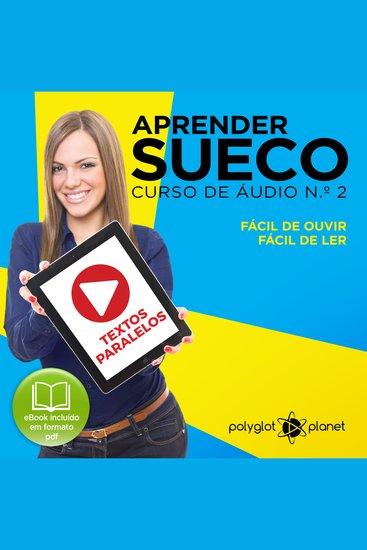 Aprender Sueco - Textos Paralelos - Fácil de ouvir - Fácil de ler CURSO DE ÁUDIO DE SUECO No 2 - Aprender Sueco - Aprenda com Áudio - cover