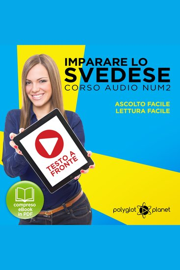 Imparare lo svedese - Lettura facile - Ascolto facile - Testo a fronte: Imparare lo svedese Easy Audio - Easy Reader (Svedese corso audio) (Volume 2) [Learn Swedish] - cover