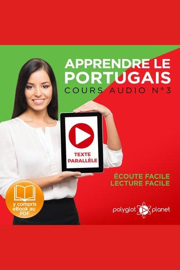 Apprendre le Portugais - Texte Parallèle - Écoute Facile - Lecture Facile: Cours Audio No 3 [Learn Portugese]: Lire et Écouter des Livres en Portugais - cover