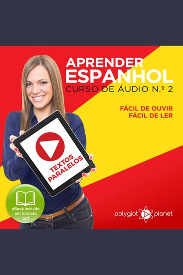 Aprender Espanhol - Textos Paralelos - Fácil de ouvir - Fácil de ler CURSO DE ÁUDIO DE ESPANHOL No 2 - Aprender Espanhol - Aprenda com Áudio - cover