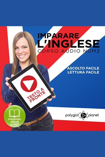 Imparare l'Inglese - Lettura Facile - Ascolto Facile - Testo a Fronte: Inglese Corso Audio Num 2 [Learn English - Easy Reading - Easy Audio] - cover