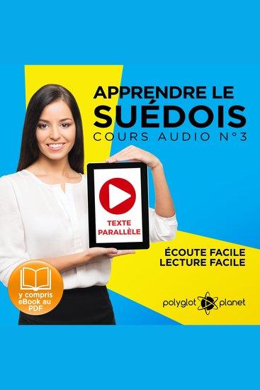 Apprendre le Suédois - Écoute facile - Lecture facile - Texte Parallèle: Cours Audio No 3 [Learn Swedish: Audio Course 3]: Lire et Écouter des Livres en Suédois - cover