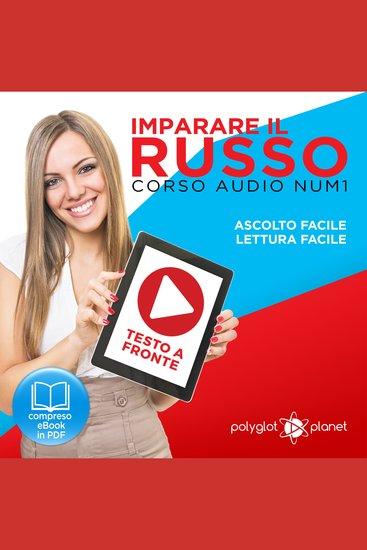 Imparare il Russo - Lettura Facile - Ascolto Facile - Testo a Fronte: Russo Corso Audio Num 1 [Learn Russian - Parellel Text: Russian Audio Course Num 1] - cover