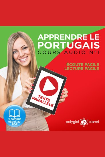 Apprendre le Portugais - Texte Parallèle - Écoute Facile - Lecture Facile: Cours Audio No 1 [Learn Portugese]: Lire et Écouter des Livres en Portugais - cover