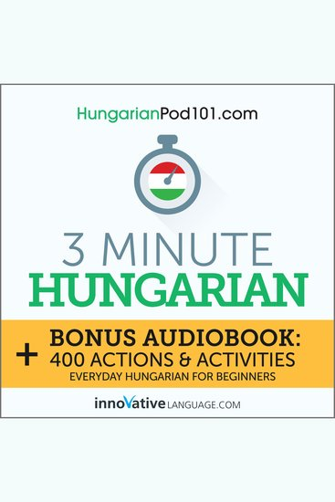 3-Minute Hungarian - Everyday Hungarian for Beginners - cover