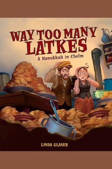 Way Too Many Latkes - A Hanukkah in Chelm - cover