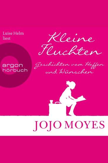 Kleine Fluchten - Geschichten vom Hoffen und Wünschen (Ungekürzte Lesung) - cover