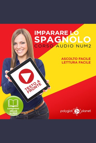 Imparare lo Spagnolo - Lettura Facile - Ascolto Facile - Testo a Fronte: Spagnolo Corso Audio Num 2 [Learn Spanish - Easy Reading - Easy Listening] - cover