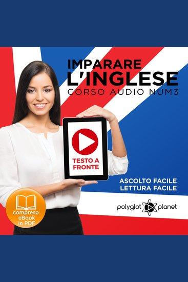 Imparare l'Inglese - Lettura Facile - Ascolto Facile - Testo a Fronte: Inglese Corso Audio Num 3 [Learn English - Easy Reading - Easy Audio] - cover