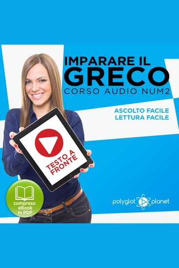 Imparare il Greco - Lettura Facile - Ascolto Facile - Testo a Fronte: Greco Corso Audio Num 2 [Learn Greek - Easy Reading - Easy Listening] - cover