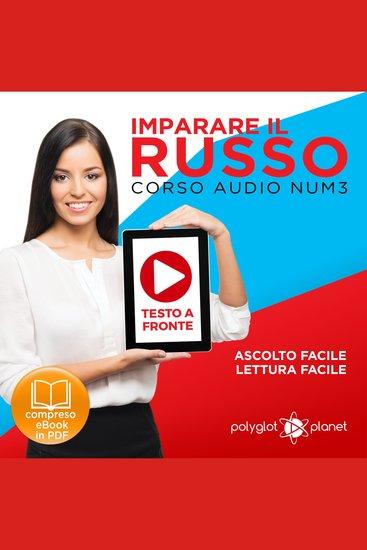 Imparare il Russo - Lettura Facile - Ascolto Facile - Testo a Fronte: Russo Corso Audio Num 3 [Learn Russian - Parellel Text: Russian Audio Course Num 3] - cover