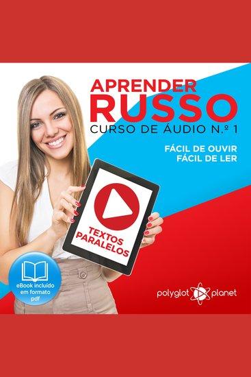 Aprender Russo - Textos Paralelos - Fácil de ouvir - Fácil de ler CURSO DE ÁUDIO DE RUSSO No 1 - Aprender Russo - Aprenda com Áudio - cover