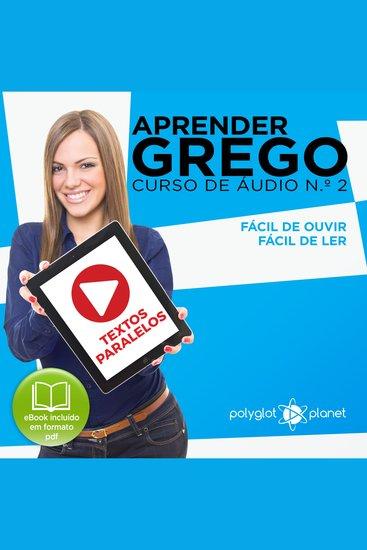 Aprender Grego - Textos Paralelos - Fácil de ouvir - Fácil de ler CURSO DE ÁUDIO DE GREGO No 2 - Aprender Grego - Aprenda com Áudio - cover