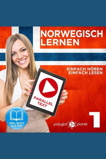 Norwegisch Einfach Lesen - Einfach Hören - Paralleltext: Norwegisch Lernen Audio-Sprachkurs Nr 1 (Norwegisch Lernen - Easy Reader - Easy Audio) - Der Norwegisch Easy Reader - Easy Audio Sprachkurs - cover