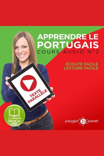 Apprendre le Portugais - Texte Parallèle - Écoute Facile - Lecture Facile: Cours Audio No 2 [Learn Portugese]: Lire et Écouter des Livres en Portugais - cover