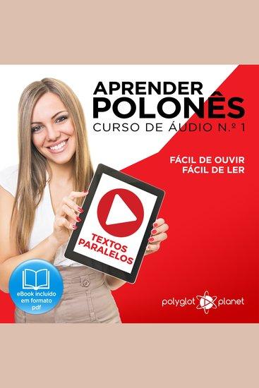Aprender polonês - Textos Paralelos - Fácil de ouvir - Fácil de ler CURSO DE ÁUDIO DE POLONÊS No 1 - Aprender polonês - Aprenda com Áudio - cover