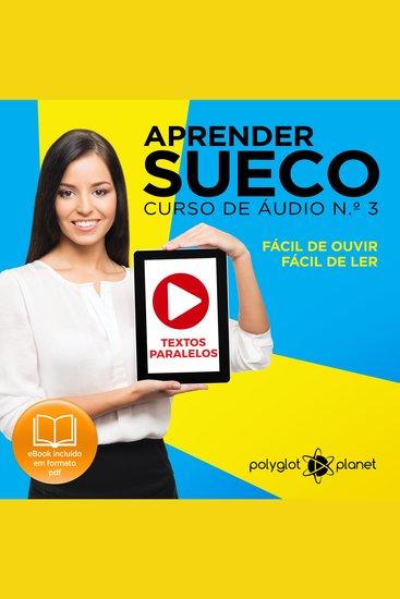 Aprender Sueco - Textos Paralelos - Fácil de ouvir - Fácil de ler CURSO DE ÁUDIO DE SUECO No 3 - Aprender Sueco - Aprenda com Áudio - cover