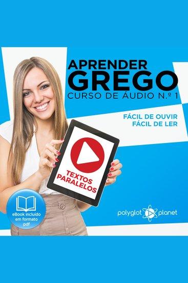 Aprender Grego - Textos Paralelos - Fácil de ouvir - Fácil de ler CURSO DE ÁUDIO DE GREGO No 1 - Aprender Grego - Aprenda com Áudio - cover