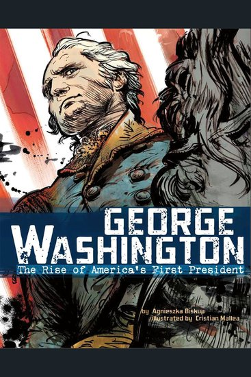 George Washington - The Rise of America's First President - cover